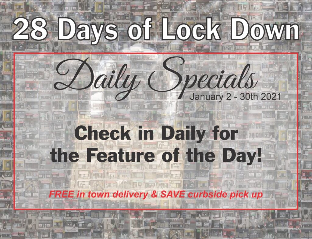 A Sense of Country's 28 Days of Lock Down. Daily specials from January 2nd until January 30th 2021. Check in daily for the feature of the day. Free in town delivery and save curbside pickup.