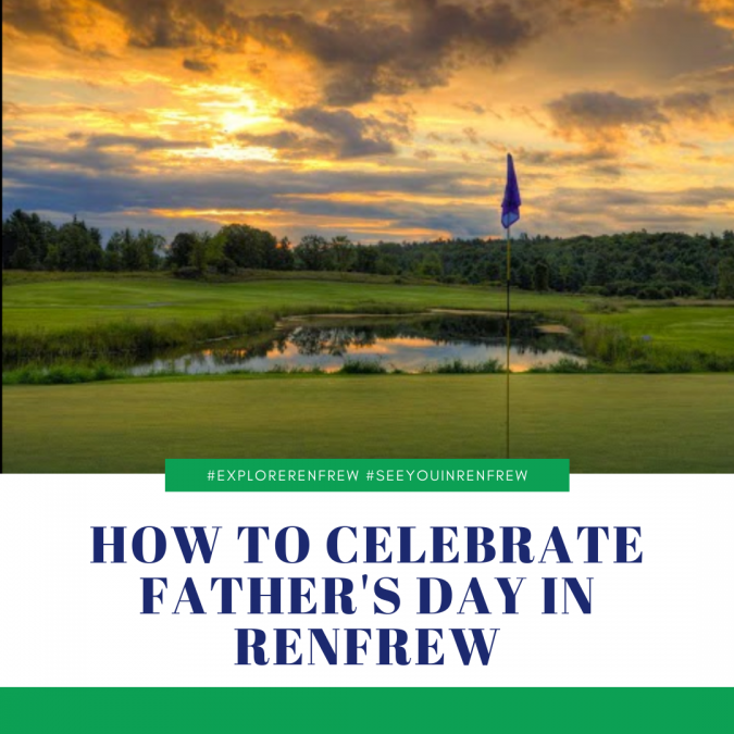 How to Celebrate Father's Day in Renfrew