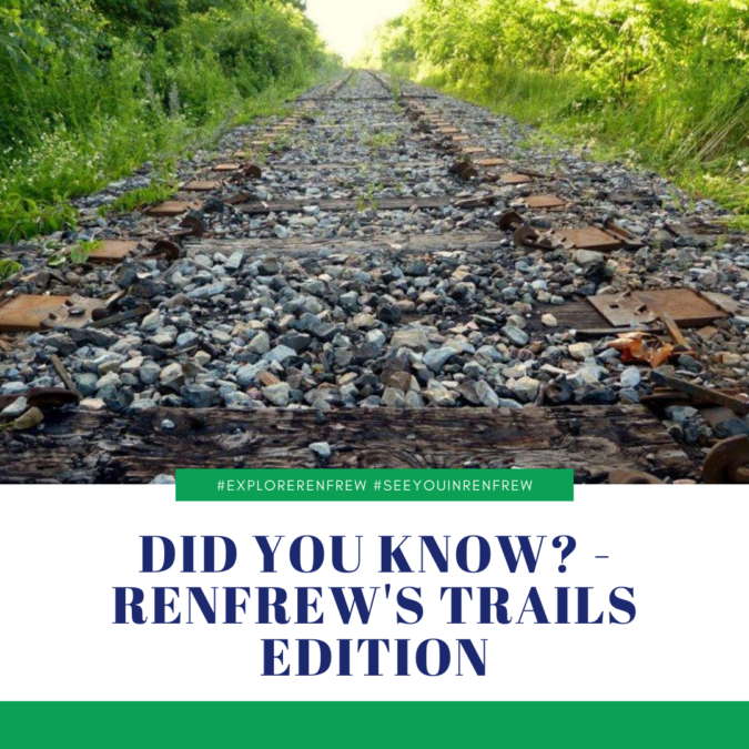 Did You Know? – Renfrew's Trails Edition